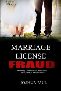 Marriage License Fraud: What every Christian couple ought to know... bef... - Marriage License Fraud What every Christian couple should know... bef 200x300