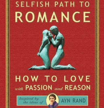 Selfish Path to Romance: How to Love with Passion & Reason - Selfish Path to Romance How to Love with Passion Reason 338x350