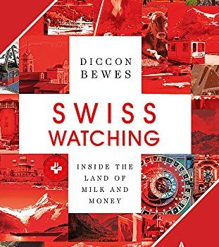 Swiss Watching, third Edition: Inside the Land of Milk and Honey - Swiss Watching 3rd Edition Inside the Land of Milk and Honey 311x350