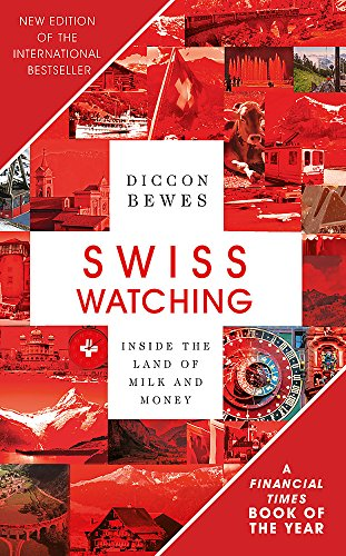Swiss Watching, third Edition: Inside the Land of Milk and Honey - Swiss Watching 3rd Edition Inside the Land of Milk and Honey