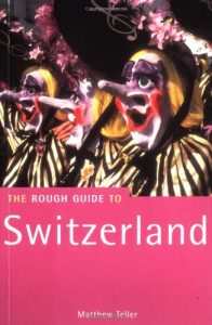 The Rough Guide to Switzerland, 1st Edition (Rough Guide Travel Guides... - The Rough Guide to Switzerland 1st Edition Rough Guide Travel Guides 196x300