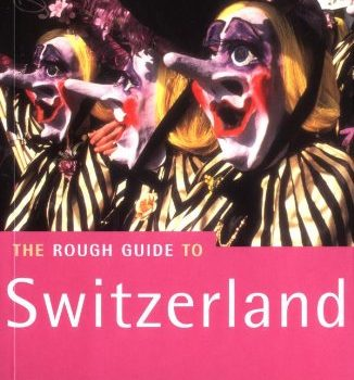 The Rough Guide to Switzerland, 1st Edition (Rough Guide Travel Guides... - The Rough Guide to Switzerland 1st Edition Rough Guide Travel Guides 326x350
