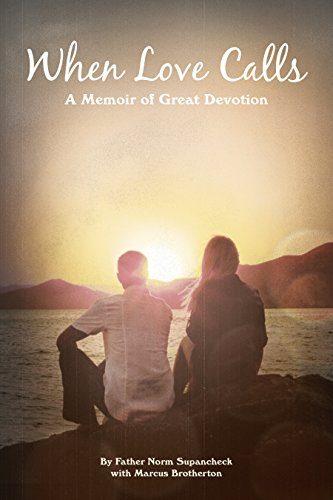 When Love Calls: A Memoir of Great Devotion - When Love Calls A Memoir of Great Devotion