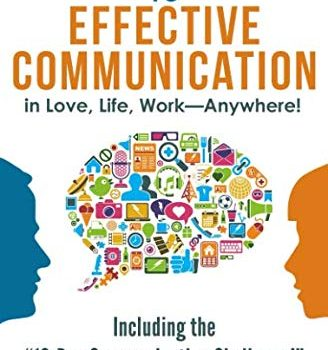 4 Essential Keys to Effective Communication in Love, Life, Work--Anywh... - 4 Essential Keys to Effective Communication in Love Life Work Anywh 328x350