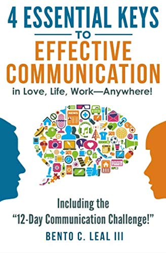 4 Essential Keys to Effective Communication in Love, Life, Work--Anywh... - 4 Essential Keys to Effective Communication in Love Life Work Anywh
