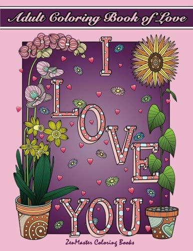 Adult Coloring Book of Love: A Romantic Coloring Book for Adults With ... - Adult Coloring Book of Love A Romantic Coloring Book for Adults With