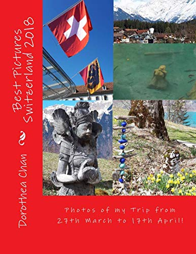 Best Pictures Switzerland 2018: Photos of my Trip from 27th March to 1... - Best Pictures Switzerland 2018 Photos of my Trip from 27th March to 1