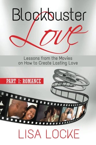 Blockbuster Love - Part 1: Romance: Lessons from the Movies on How to ... - Blockbuster Love Part 1 Romance Lessons from the Movies on How to