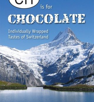 CH Is for Chocolate: Individually Wrapped Tastes of Switzerland - CH Is for Chocolate Individually Wrapped Tastes of Switzerland 320x350