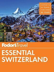 Fodor's Essential Switzerland (Full-color Travel Guide) - Fodors Essential Switzerland Full color Travel Guide 225x300