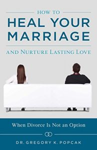How to Heal Your Marriage and Nurture Lasting Love - How to Heal Your Marriage and Nurture Lasting Love 194x300