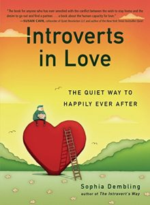 Introverts in Love: The Quiet Way to Happily Ever After - Introverts in Love The Quiet Way to Happily Ever After 220x300