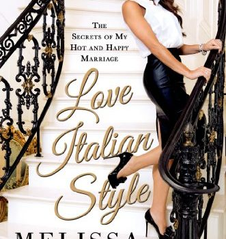 Love Italian Style: The Secrets of My Hot and Happy Marriage - Love Italian Style The Secrets of My Hot and Happy Marriage 331x350