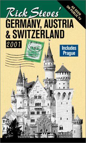 Rick Steves' Germany, Austria, & Switzerland 2001 (Rick Steves' German... - Rick Steves Germany Austria Switzerland 2001 Rick Steves German