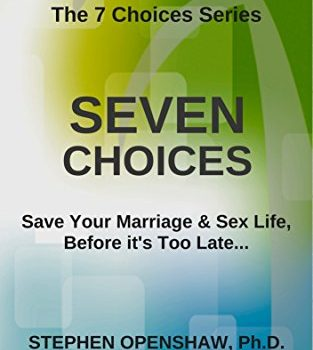 Seven Choices: Save your marriage & intercourse life, earlier than it is too late... ... - Seven Choices Save your marriage sex life before its too late 313x350
