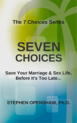 Seven Choices: Save your marriage & intercourse life, earlier than it is too late... ... - Seven Choices Save your marriage sex life before its too late