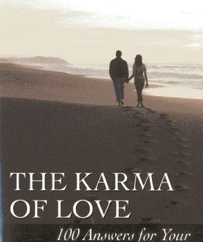 The Karma of Love: 100 Answers for Your Relationship, from the Ancient... - The Karma of Love 100 Answers for Your Relationship from the Ancient 294x350