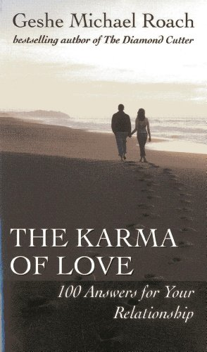 The Karma of Love: 100 Answers for Your Relationship, from the Ancient... - The Karma of Love 100 Answers for Your Relationship from the Ancient