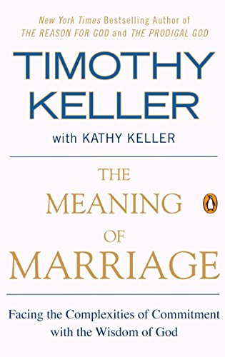 The Meaning of Marriage: Facing the Complexities of Commitment with th... - The Meaning of Marriage Facing the Complexities of Commitment with th