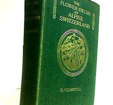 The flower-fields of Alpine Switzerland: An admiration and a plea - The flower fields of Alpine Switzerland An appreciation and a plea 375x350