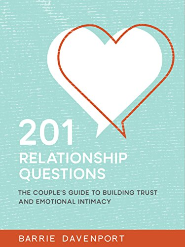201 Relationship Questions: The Couple's Guide to Building Trust and E... - 201 Relationship Questions The Couple's Guide to Building Trust and E