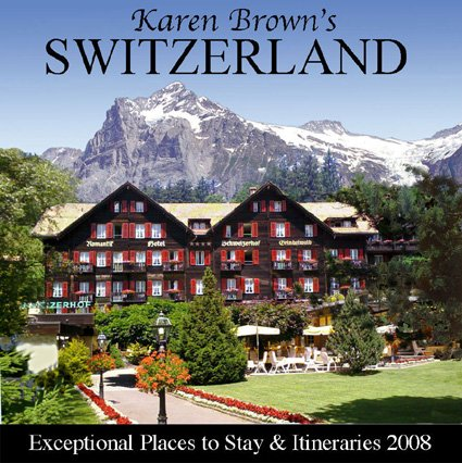 Karen Browns Switzerland Exceptional Places 2008: Exceptional Places t... - Karen Browns Switzerland Exceptional Places 2008 Exceptional Places t