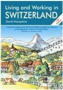 Living and Working in Switzerland: A Survival Handbook (Living & Worki... - Living and Working in Switzerland A Survival Handbook Living Worki