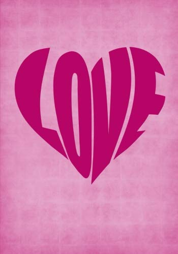 Love: A Notebook with 100 Affirmations for Attracting Love and Romance - Love A Notebook with 100 Affirmations for Attracting Love and Romance