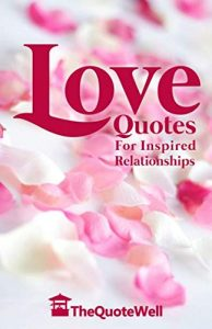 Love Quotes: For Inspired Relationships - Love Quotes For Inspired Relationships 194x300