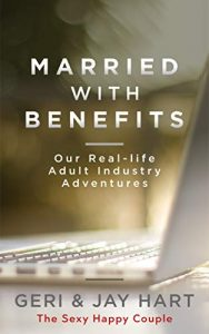 Married with Benefits: Our Real-life Adult Industry Adventures - Married with Benefits Our Real life Adult Industry Adventures 188x300