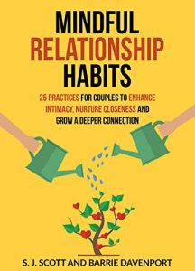 Mindful Relationship Habits: 25 Practices for Couples to Enhance Intim... - Mindful Relationship Habits 25 Practices for Couples to Enhance Intim 216x300