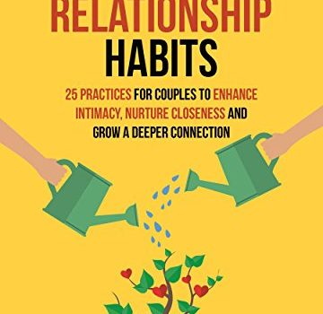 Mindful Relationship Habits: 25 Practices for Couples to Enhance Intim... - Mindful Relationship Habits 25 Practices for Couples to Enhance Intim 360x350