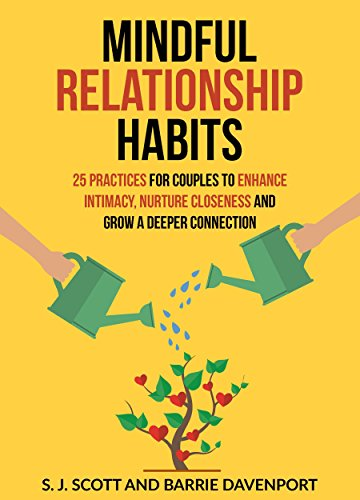 Mindful Relationship Habits: 25 Practices for Couples to Enhance Intim... - Mindful Relationship Habits 25 Practices for Couples to Enhance Intim