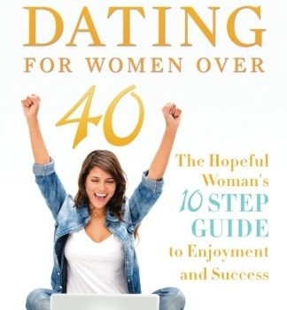 Online Dating For Women Over 40: The Hopeful Woman's 10 Step Guide to ... - Online Dating For Women Over 40 The Hopeful Womans 10 Step Guide to 324x350