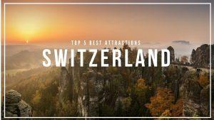 SWITZERLAND Travel: 5 Best Tourist Attractions