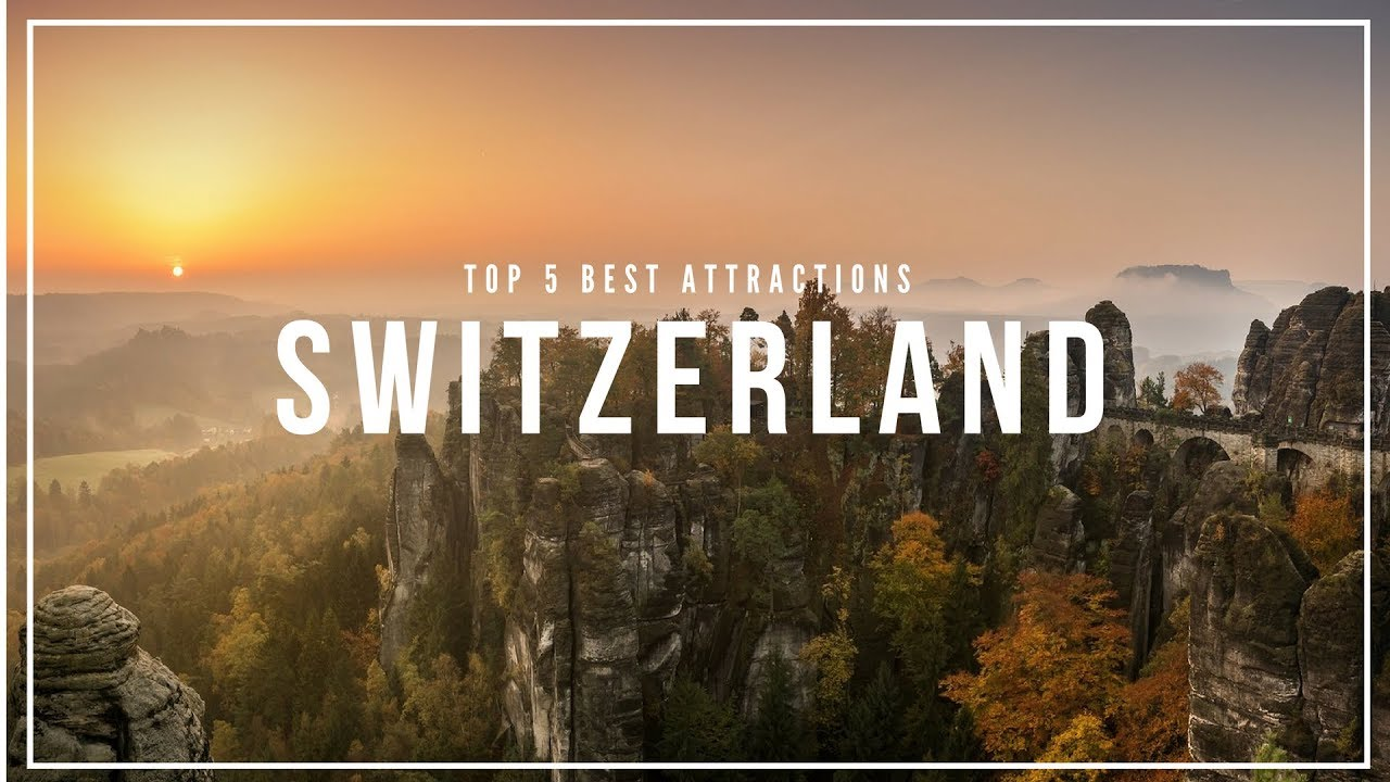 SWITZERLAND Travel: 5 Best Tourist Attractions