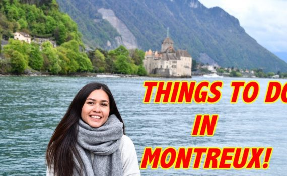 THINGS TO DO IN MONTREUX SWITZERLAND 2018!