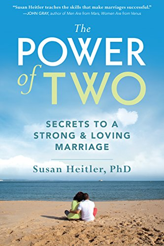 The Power of Two: Secrets to a Strong and Loving Marriage - The Power of Two Secrets to a Strong and Loving Marriage