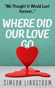 Where Did Our Love Go, and Where Do We Go From Here? - Where Did Our Love Go and Where Do We Go From Here 188x300