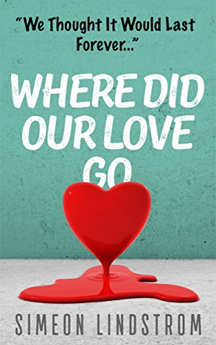 Where Did Our Love Go, and Where Do We Go From Here? - Where Did Our Love Go and Where Do We Go From Here