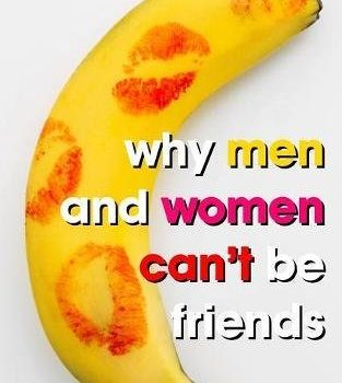 Why Men and Women Can't Be Friends: Honest Relationship Advice for Wom... - Why Men and Women Cant Be Friends Honest Relationship Advice for Wom 313x350