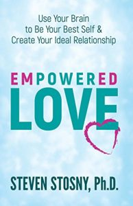 Empowered Love: Use Your Brain to Be Your Best Self and Create Your Id... - Empowered Love Use Your Brain to Be Your Best Self 194x300