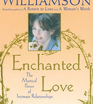 Enchanted Love: The Mystical Power Of Intimate Relationships - Enchanted Love The Mystical Power Of Intimate Relationships 315x350