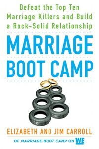 Marriage Boot Camp: Defeat the Top 10 Marriage Killers and Build a Roc... - Marriage Boot Camp Defeat the Top 10 Marriage Killers and 200x300