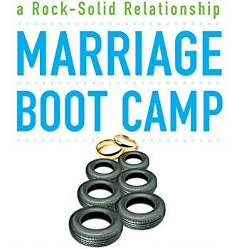 Marriage Boot Camp: Defeat the Top 10 Marriage Killers and Build a Roc... - Marriage Boot Camp Defeat the Top 10 Marriage Killers and 333x350