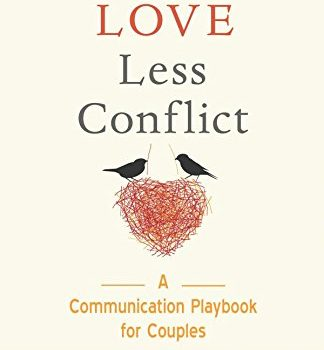 More Love Less Conflict: A Communication Playbook for Couples - More Love Less Conflict A Communication Playbook for Couples 324x350