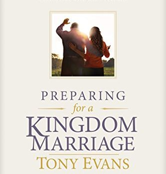 Preparing for a Kingdom Marriage: A Couple's Workbook to Connecting wi... - Preparing for a Kingdom Marriage A Couples Workbook to Connecting wi 333x350