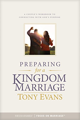 Preparing for a Kingdom Marriage: A Couple's Workbook to Connecting wi... - Preparing for a Kingdom Marriage A Couples Workbook to Connecting wi