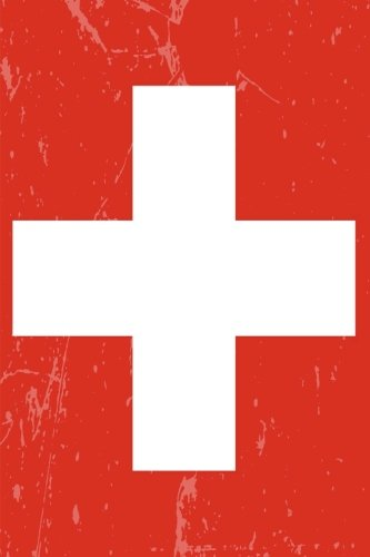 Switzerland Flag Journal: Switzerland Travel Diary, Switzerland Souven... - Switzerland Flag Journal Switzerland Travel Diary Switzerland Souven