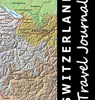 Switzerland Travel Journal (Map-themed Travel Diaries) - Switzerland Travel Journal Map themed Travel Diaries 333x350